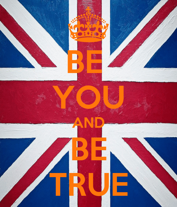 BE  YOU AND BE TRUE