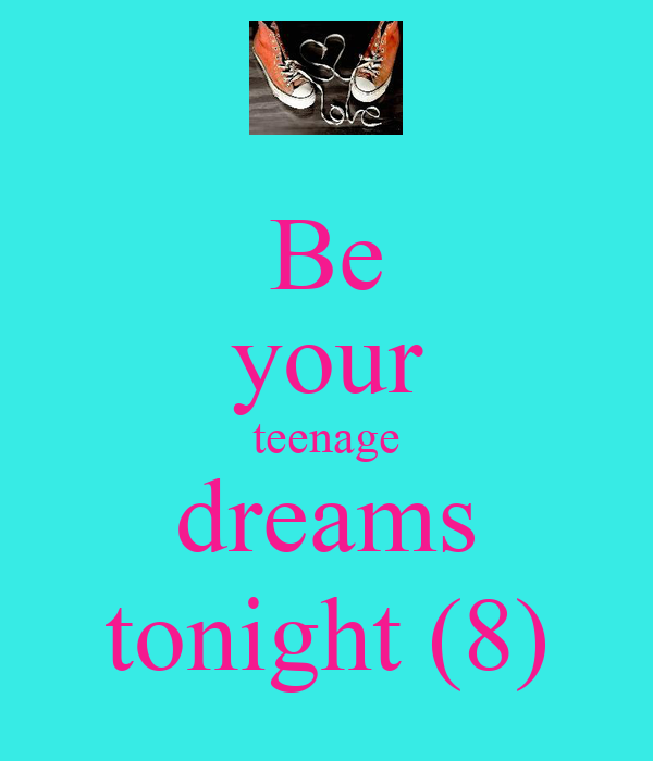 Be your teenage dreams tonight (8)