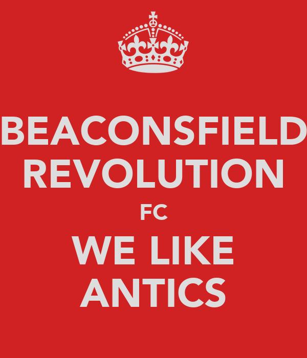 BEACONSFIELD REVOLUTION FC WE LIKE ANTICS