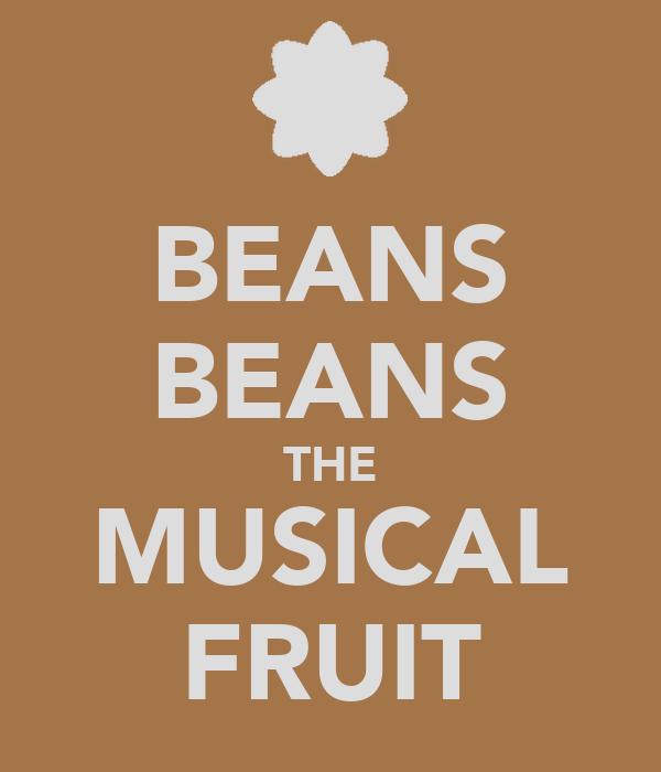 BEANS BEANS THE MUSICAL FRUIT