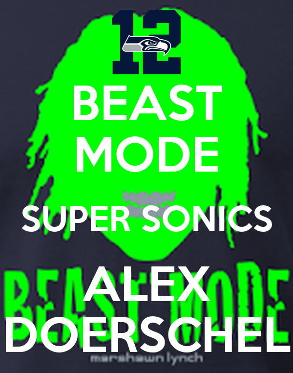 BEAST MODE SUPER SONICS ALEX DOERSCHEL