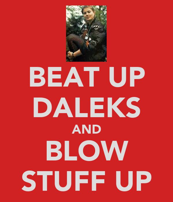BEAT UP DALEKS AND BLOW STUFF UP