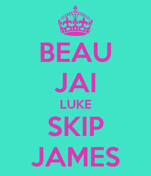 BEAU JAI LUKE SKIP JAMES