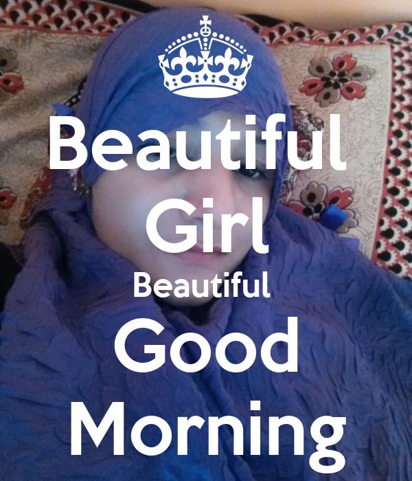 beautiful girl beautiful good morning