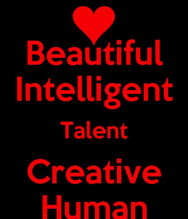 Beautiful Intelligent Talent Creative Human