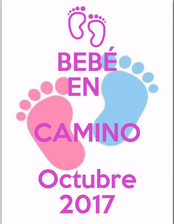 Beb en camino octubre 2017 poster marcela keep calm o - Bebe en camino ...