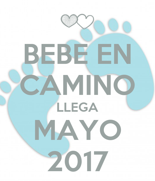 Bebe en camino llega mayo 2017 poster conchi keep calm - Bebe en camino ...