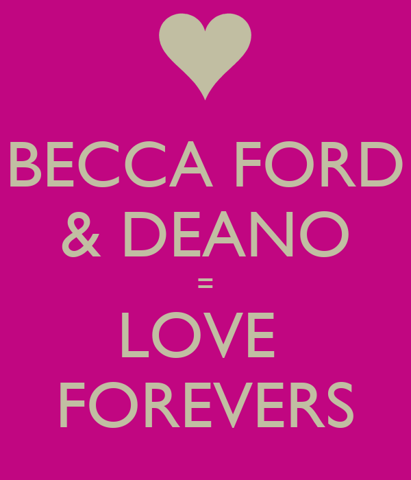 BECCA FORD & DEANO = LOVE  FOREVERS