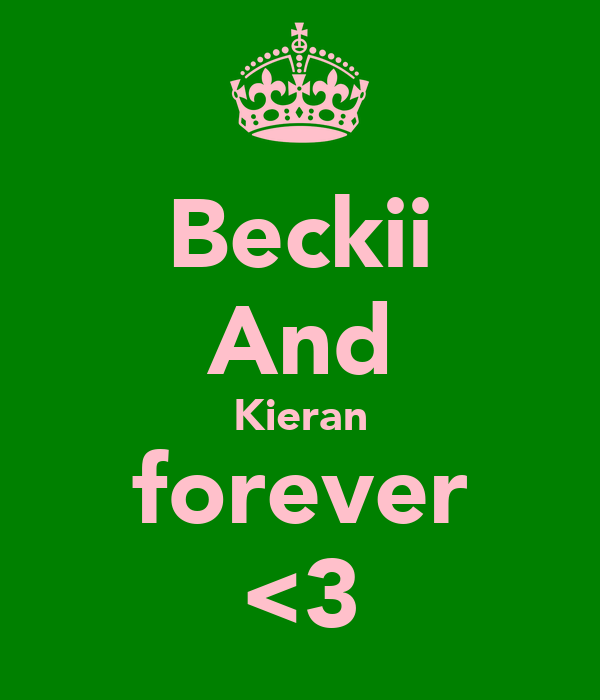 Beckii And Kieran forever <3