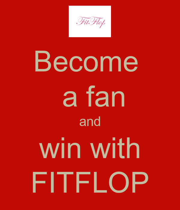 Become   a fan and win with FITFLOP