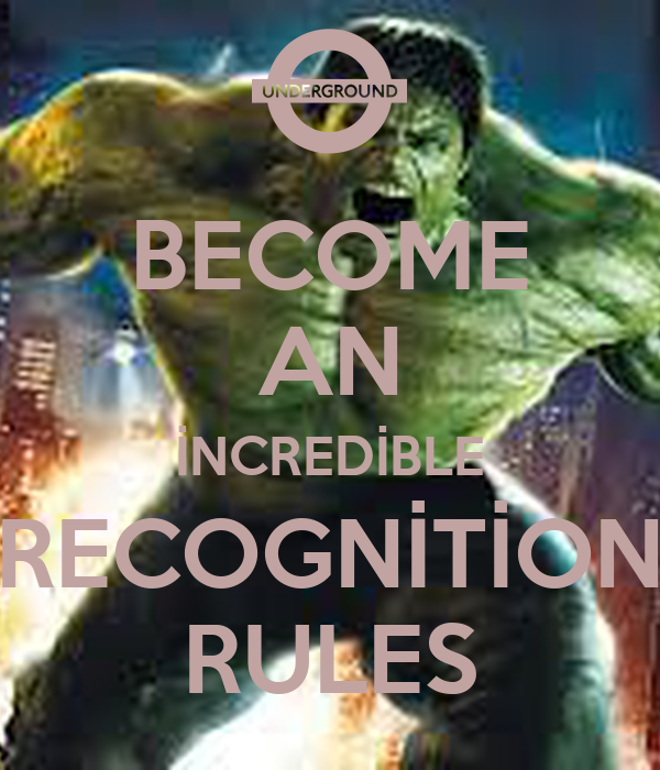 BECOME AN İNCREDİBLE RECOGNİTİON RULES