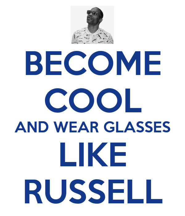 BECOME COOL AND WEAR GLASSES LIKE RUSSELL
