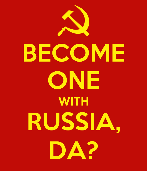 BECOME ONE WITH RUSSIA, DA?