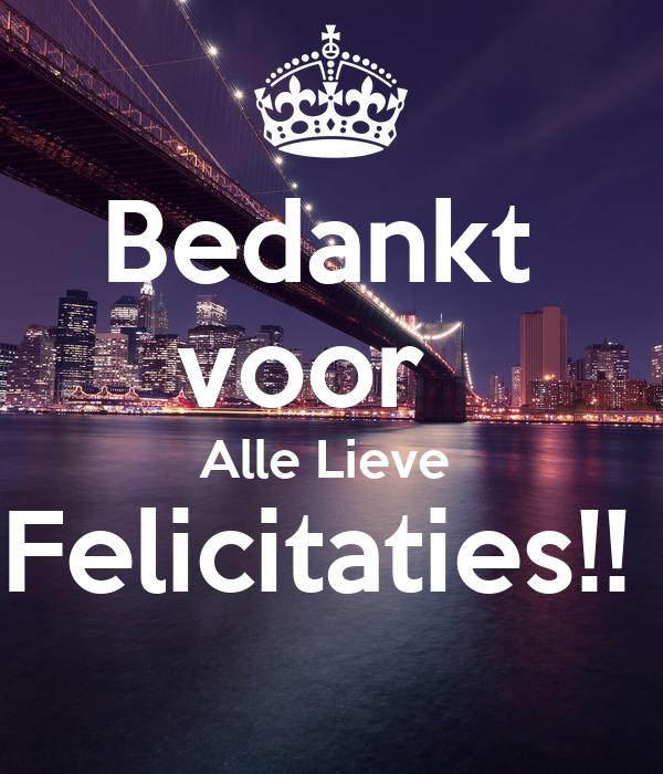 Bedankt  voor   Alle Lieve  Felicitaties!!