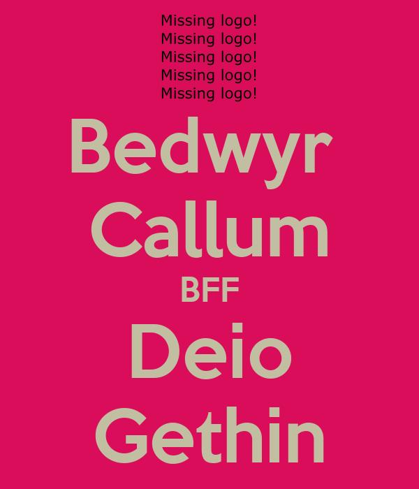 Bedwyr  Callum BFF Deio Gethin