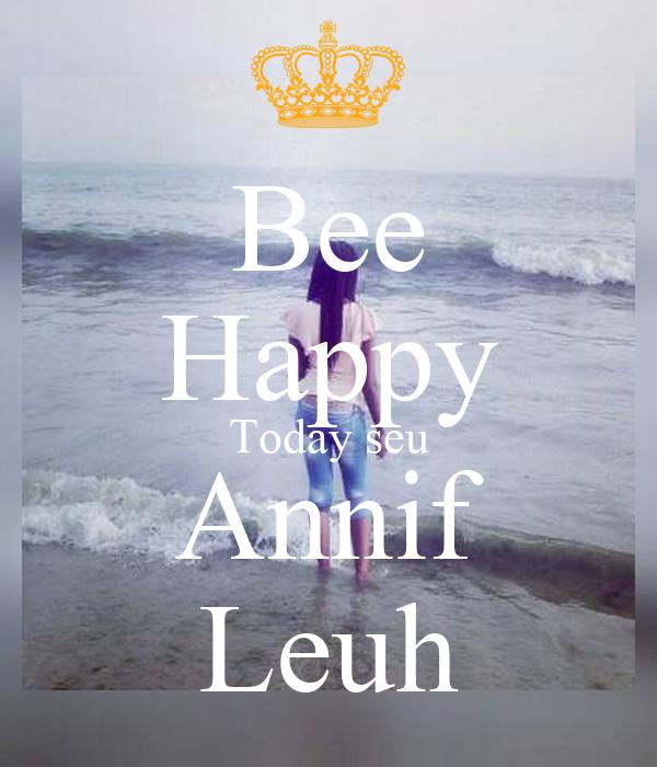 Bee Happy Today seu Annif Leuh