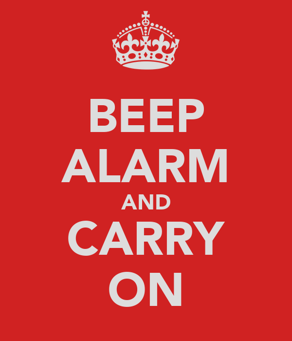 BEEP ALARM AND CARRY ON