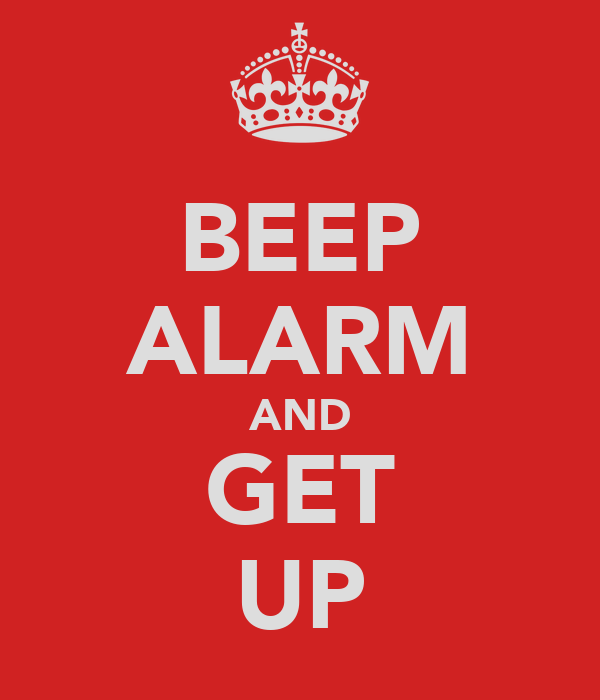 BEEP ALARM AND GET UP