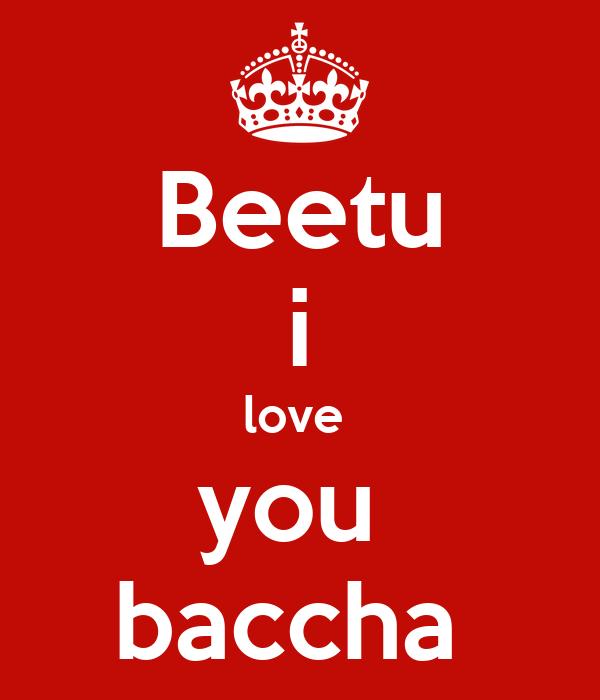 Beetu i love  you  baccha