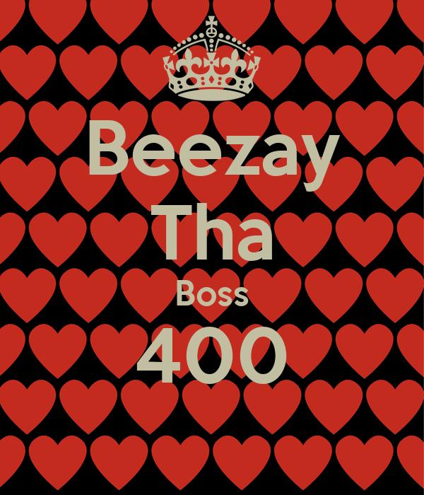 Beezay Tha Boss 400