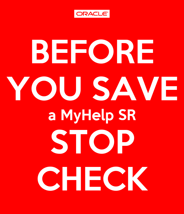 BEFORE YOU SAVE a MyHelp SR STOP CHECK
