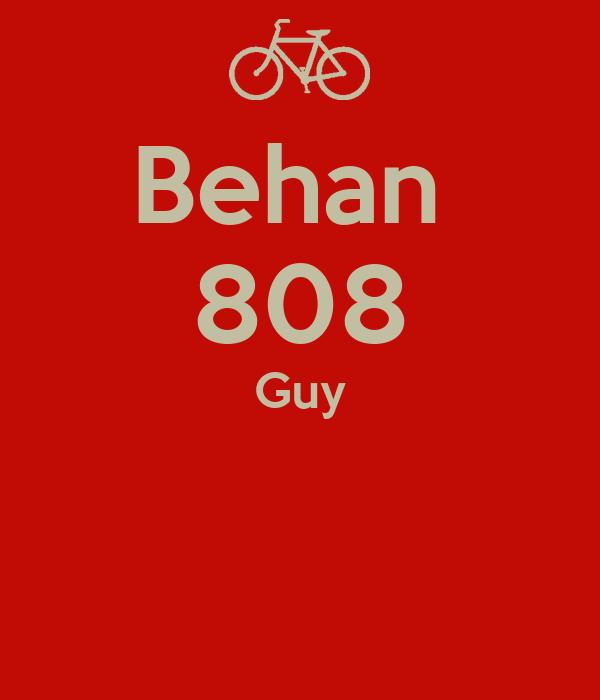 Behan  808 Guy