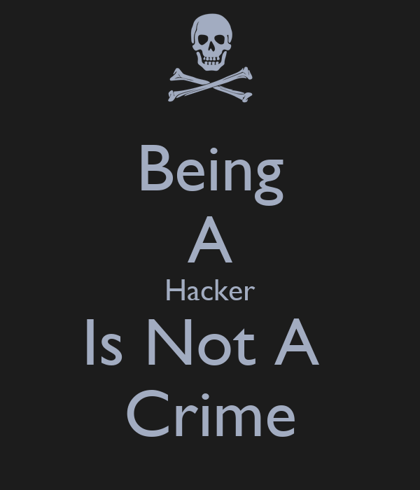 Being A Hacker Is Not A  Crime