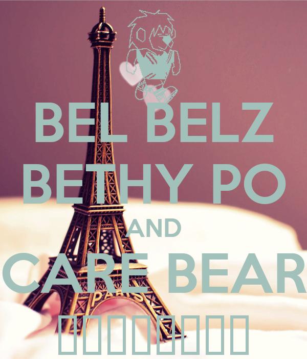 BEL BELZ BETHY PO AND CARE BEAR 😃😄😇😏😝😣😔😍