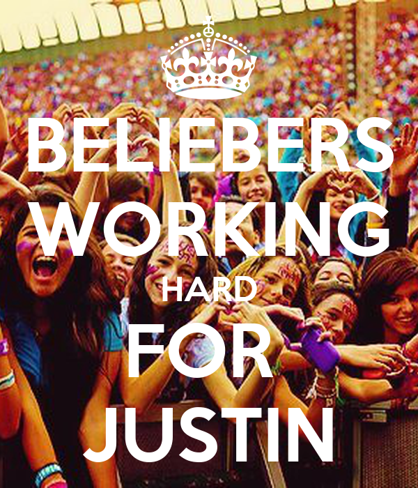 BELIEBERS WORKING HARD FOR  JUSTIN