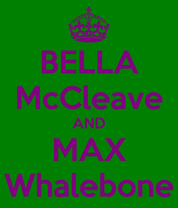 BELLA McCleave AND MAX Whalebone