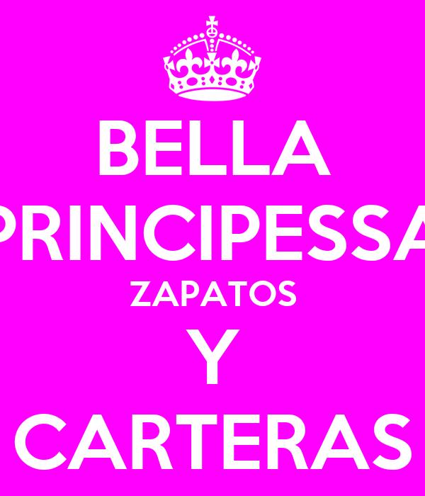 BELLA PRINCIPESSA ZAPATOS Y CARTERAS