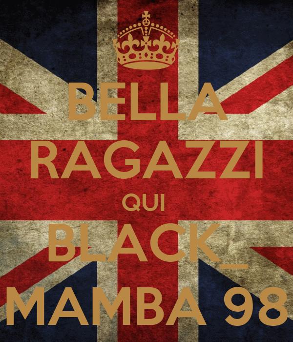 BELLA RAGAZZI QUI  BLACK_ MAMBA 98