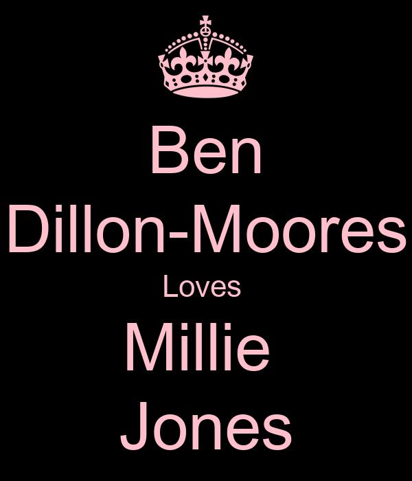 Ben Dillon-Moores Loves  Millie  Jones