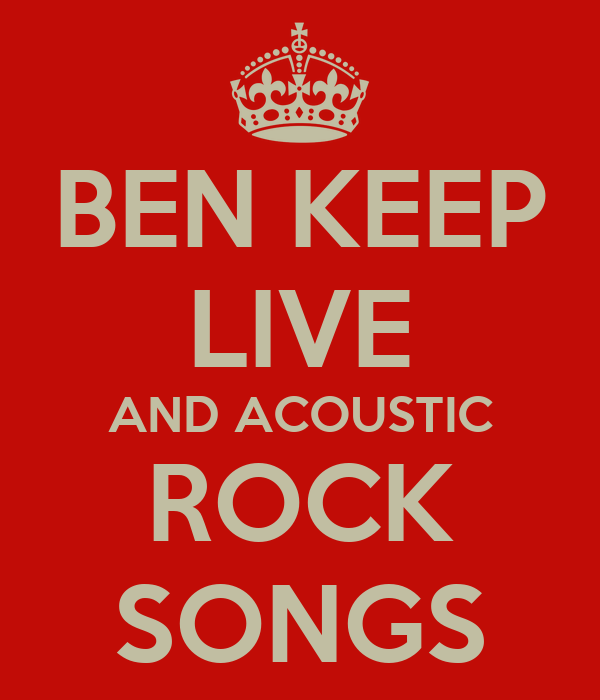 BEN KEEP LIVE AND ACOUSTIC ROCK SONGS