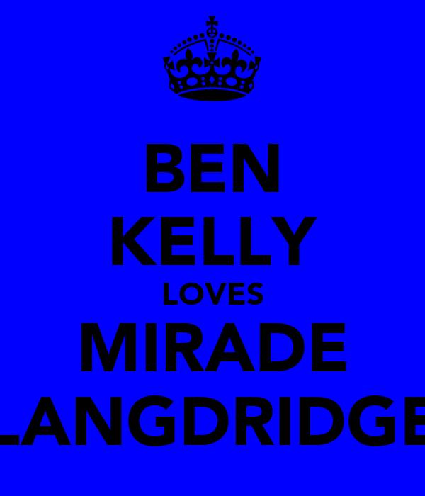 BEN KELLY LOVES MIRADE LANGDRIDGE