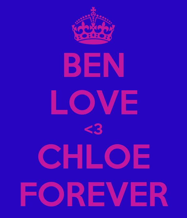 BEN LOVE <3 CHLOE FOREVER