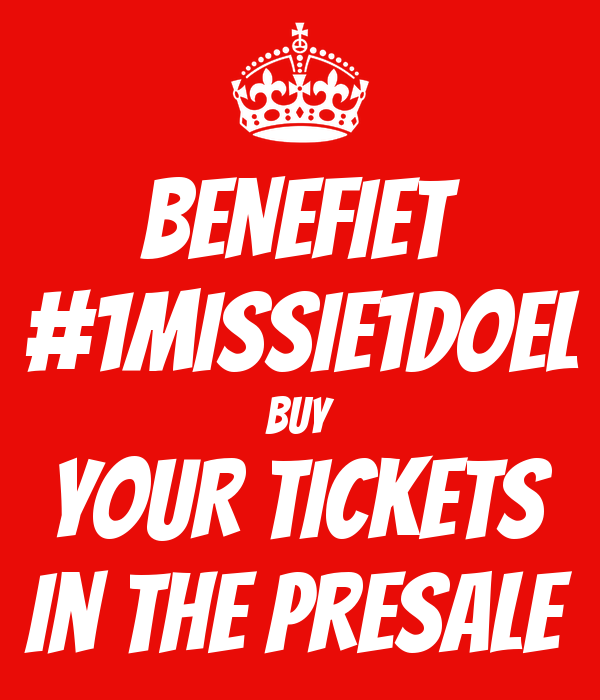BENEFIET #1missie1doel BUY YOUR TICKETS in the presale
