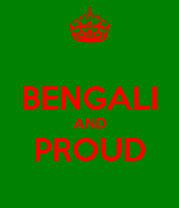 BENGALI AND PROUD