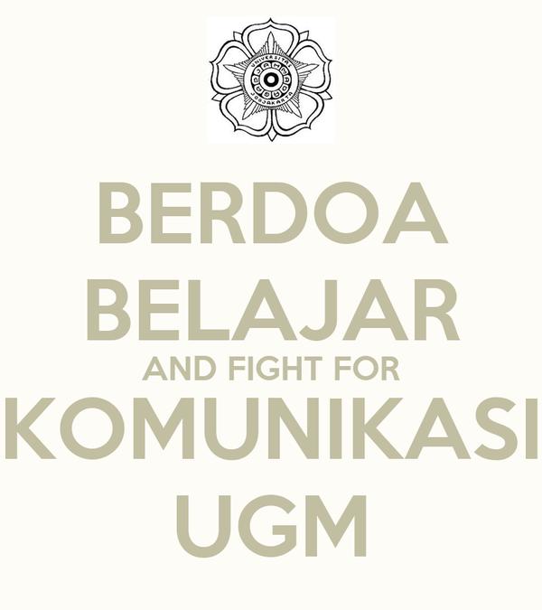 BERDOA BELAJAR AND FIGHT FOR KOMUNIKASI UGM