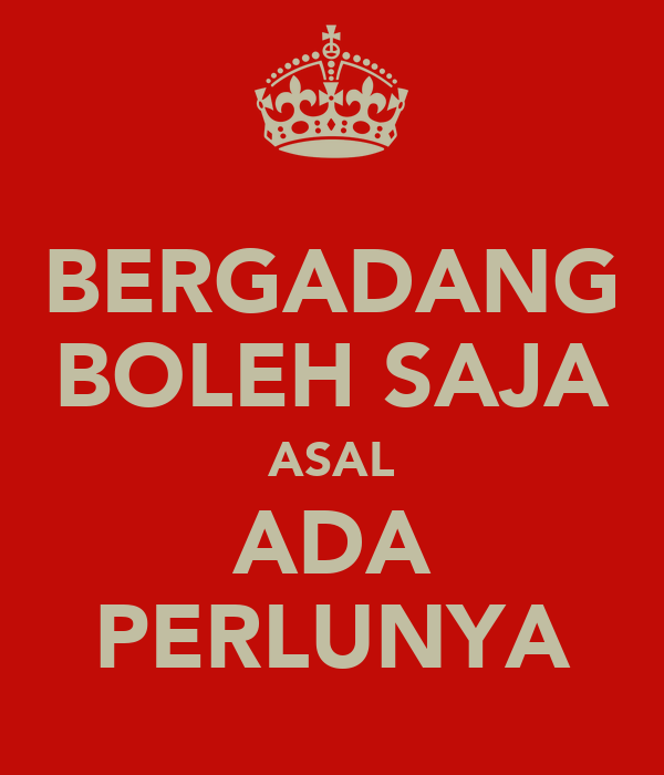 BERGADANG BOLEH SAJA ASAL ADA PERLUNYA