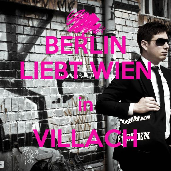 BERLIN LIEBT WIEN in VILLACH