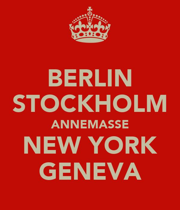 BERLIN STOCKHOLM ANNEMASSE NEW YORK GENEVA