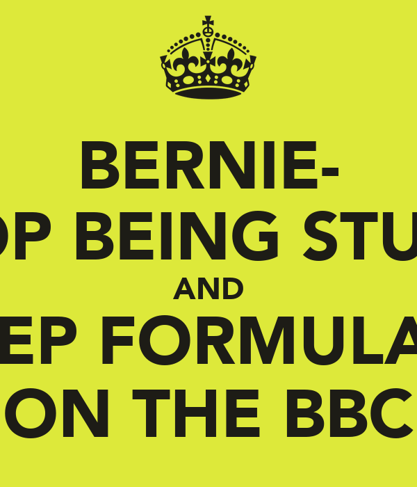 BERNIE- STOP BEING STUPID AND KEEP FORMULA 1  ON THE BBC
