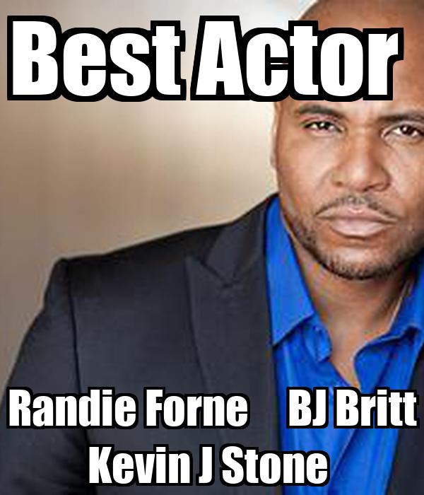 Best Actor  Randie Forne     BJ Britt   Kevin J Stone