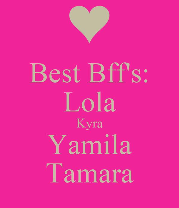 Best Bff's: Lola Kyra Yamila Tamara