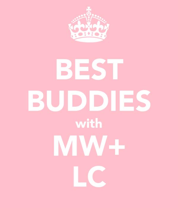 BEST BUDDIES with MW+ LC