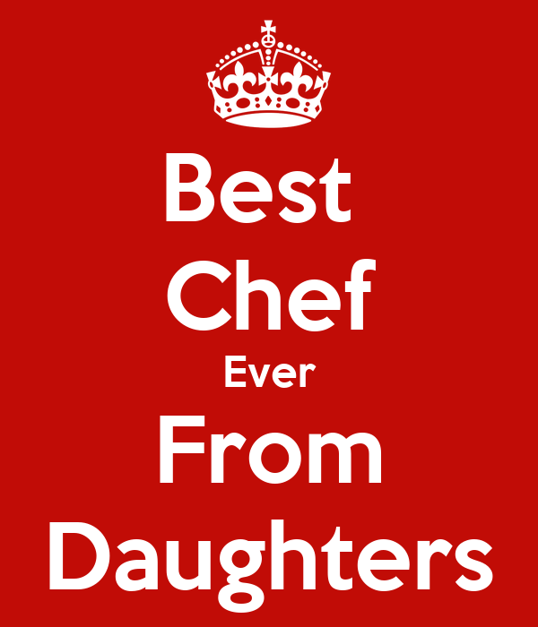 Best  Chef Ever From Daughters