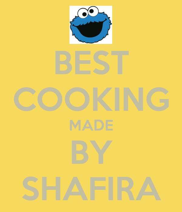 BEST COOKING MADE BY SHAFIRA