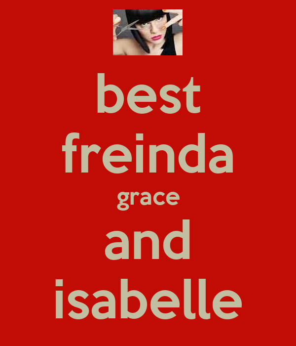 best freinda grace and isabelle