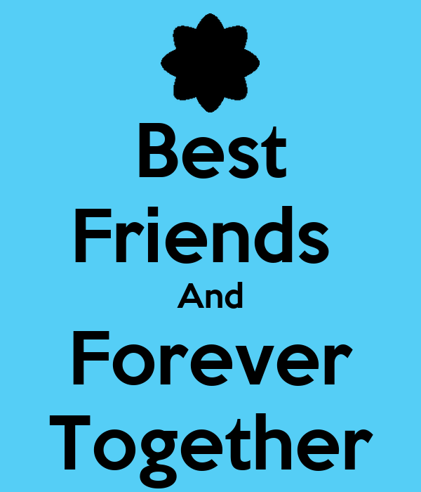 Best Friends  And Forever Together